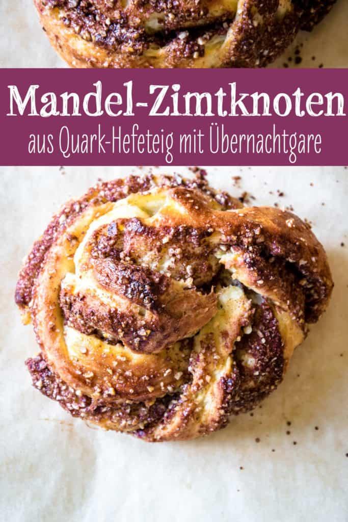 Mandel-Zimtknoten aus Topfen-Germteig (Quark-Hefeteig) mit Übernachtgare und einer Füllung aus Braunzucker, Zimt, geriebenen Mandeln und Gewürzen