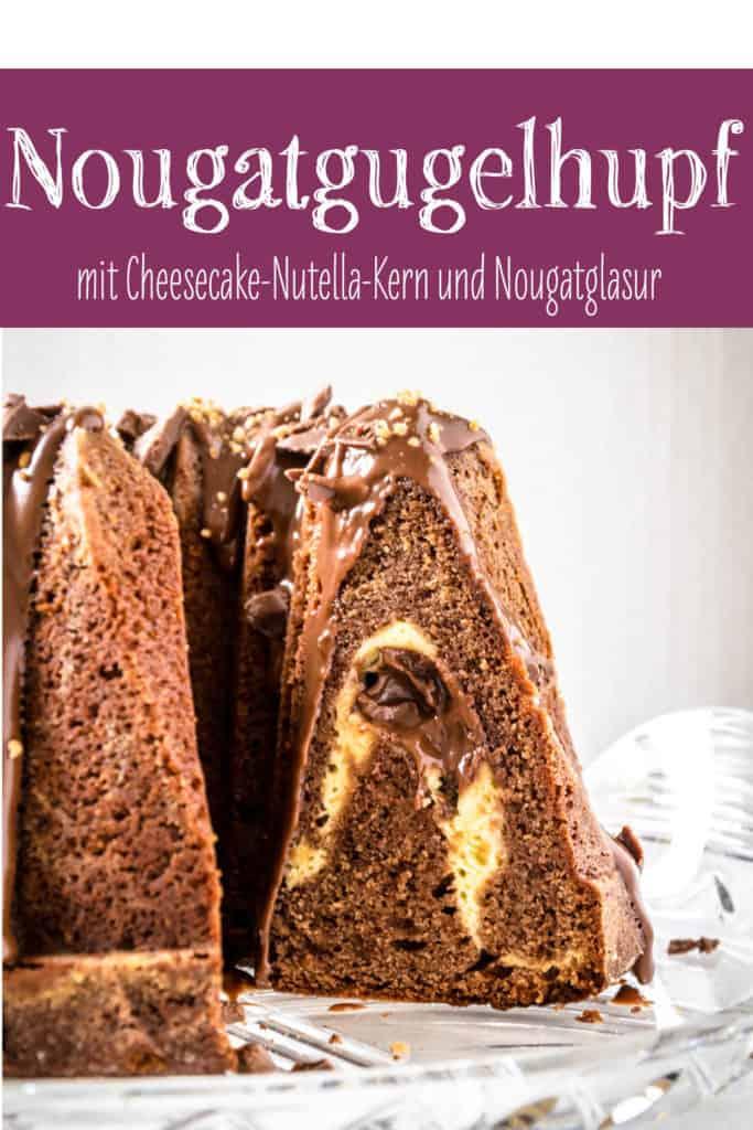 Nougatgugelhupf mit Cheesecake-Nutella-Kern und einer Glasur aus Nougatschokolade und Nutella, bestreut mit Haselnusskrokant und gehackter Nougatschokolade
